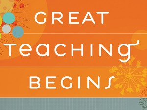 Where Great Teaching Begins